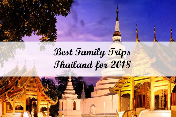Best Family Trips in Thailand for 2018