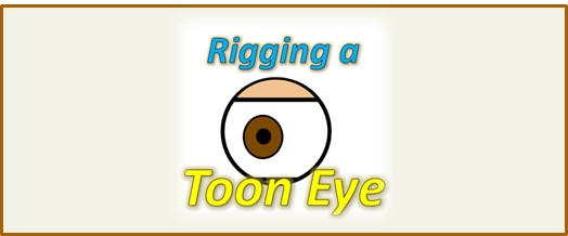 2D Animation: Basic Toon Eye Rigs