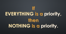 Quote: If Everything Is A Priority Then Nothing Is A Priority