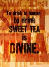 KennedyPrints 6x8 Sweet tea is Divine 2015