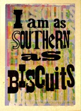 KennedyPrints 6x8 Southern as Biscuits 2015a