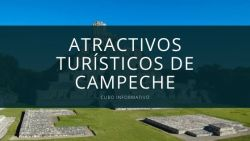 Atractivos turísticos de Campeche