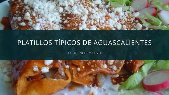 Platillos típicos de Aguascalientes