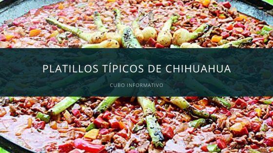 Platillos típicos de Chihuahua