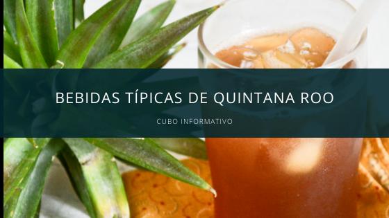 Bebidas típicas de Quintana Roo