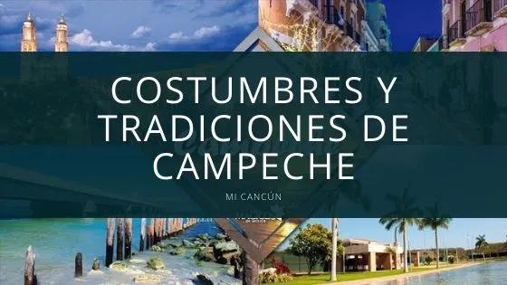 Costumbres y Tradiciones de Campeche