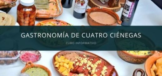 Gastronomia de cuatro Cienegas