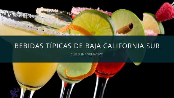 Bebidas Típicas de Baja California Sur