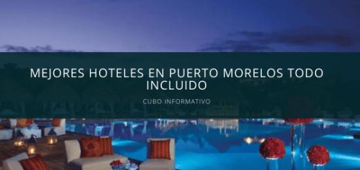 Hoteles en Puerto Morelos todo incluido