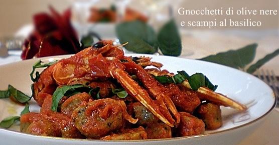 Gnocchetti di olive nere e scampi al basilico