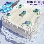 Torta millefoglie con crema e more