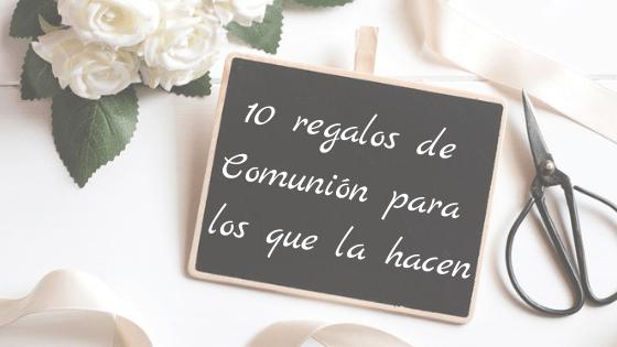10 regalos de Comunión para niños y niñas que la hacen