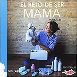 Libros escritos por bloggers de maternidad y paternidad. El reto de ser mamá es uno de ellos