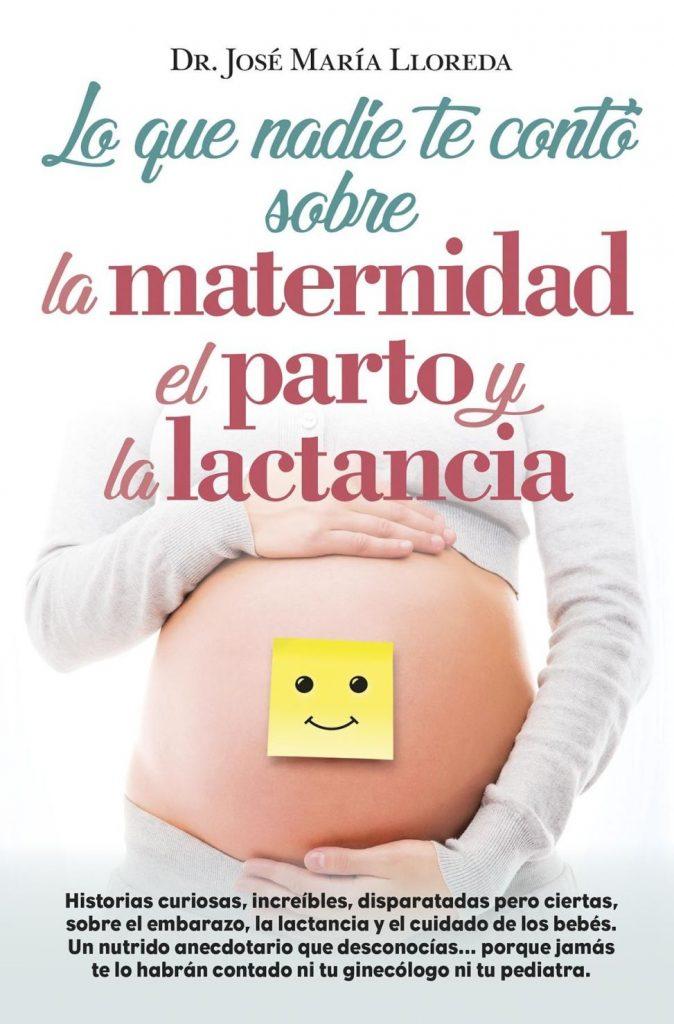 Lo que nadie te contó sobre la maternidad, el parto y la lactancia. Otro libro escrito por un blogger