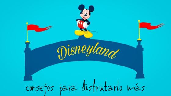 Disneyland París, consejos para disfrutarlo aún más