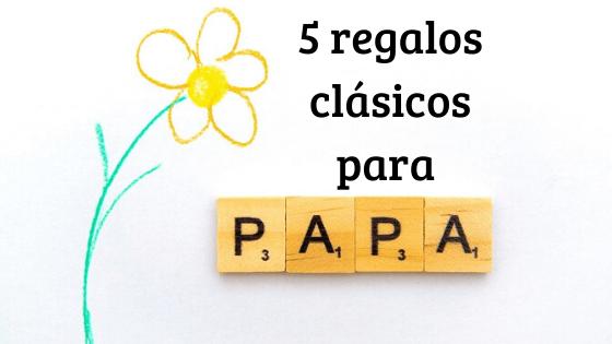 5 regalos clásicos para el día del padre