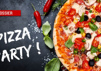 dossier pizza - Dossier : Pizza party !