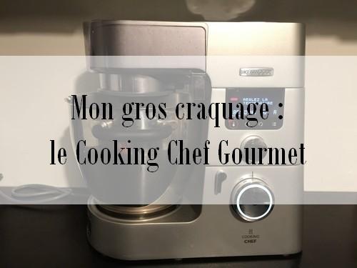 Mon gros craquage le cooking chef gourmet la cuisine de circ e - Prix cooking chef gourmet ...