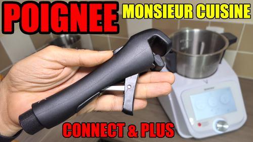 Poignee Universelle Monsieur Cuisine Connect Plus Cuistovideo Fr