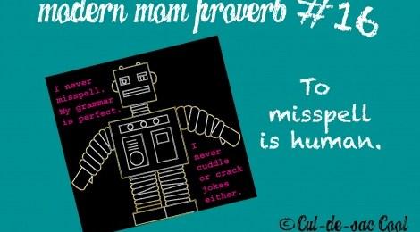 Modern Mom Proverb #16