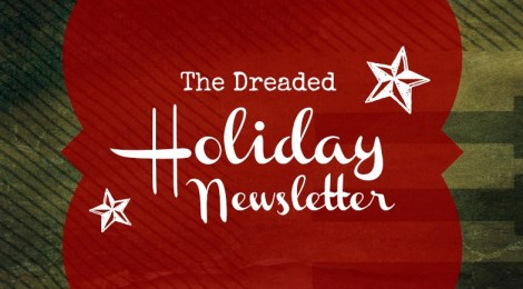 The Dreaded Holiday Newsletter--Time to Start Planning