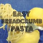 Easy Breadcrumb Pasta