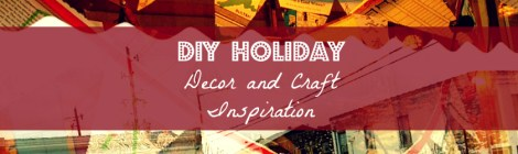 DIY Holiday Decor and Craft Inspiration