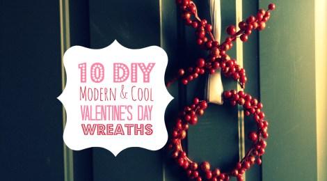10 DIY Modern & Cool Valentine's Day Wreaths