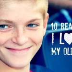 10 Reasons I Love My Oldest