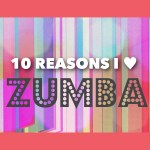 10 Reasons I Love Zumba