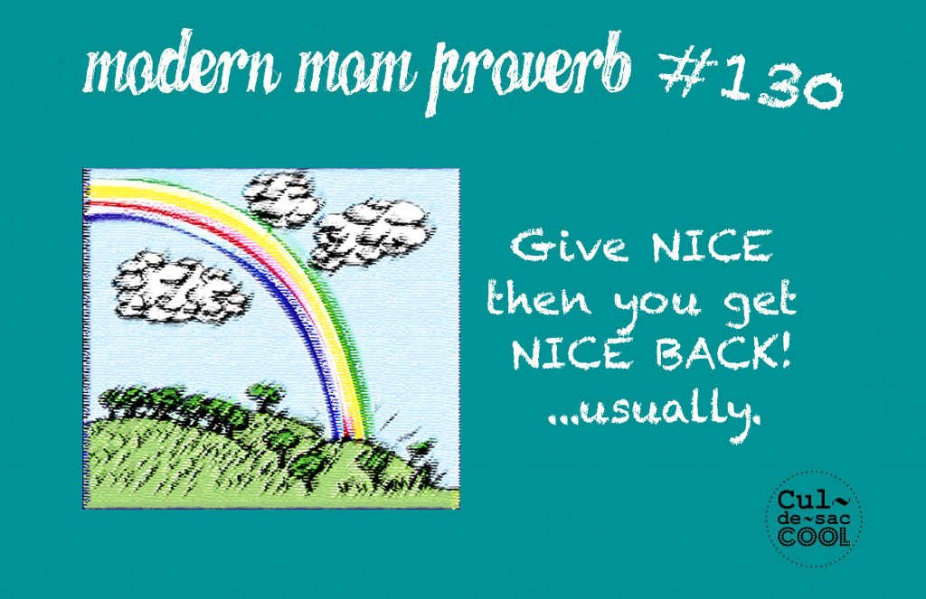 Modern Mom Proverb Being Nice #130