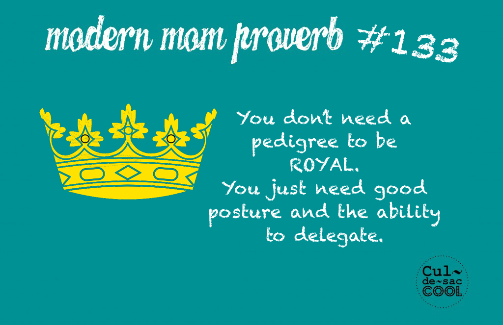 Modern Mom Proverb #133 Royal
