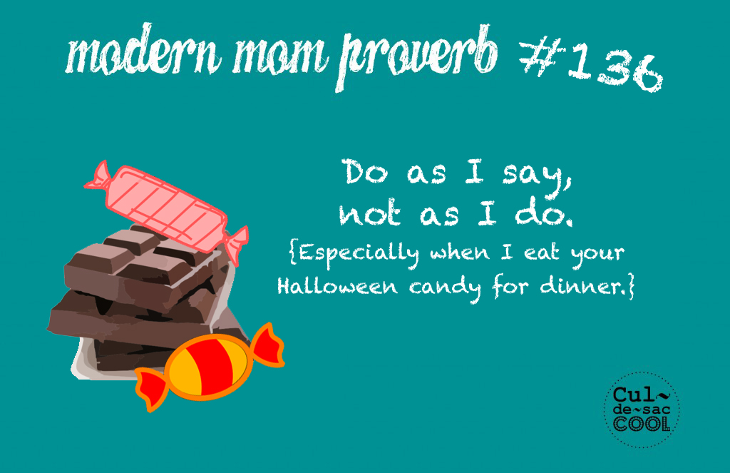 Modern Mom Proverb #136 Halloween candy