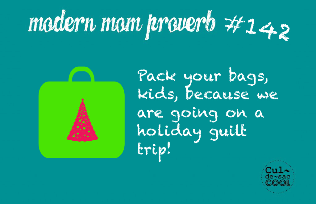 Christmas Guilt Trip #142