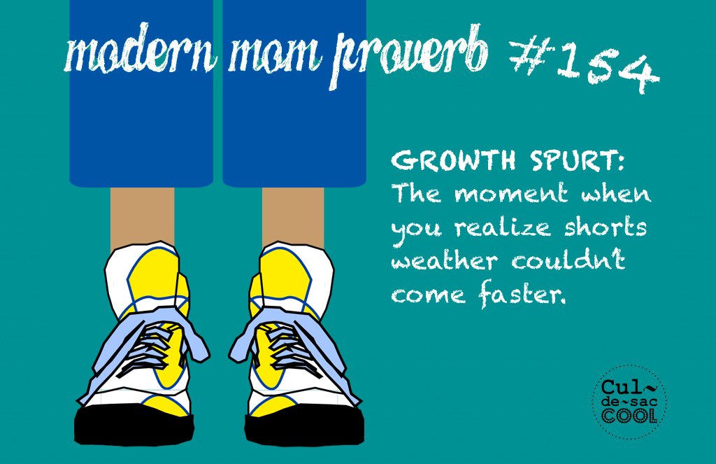 Modern Mom Proverb #15 Growth Spurt