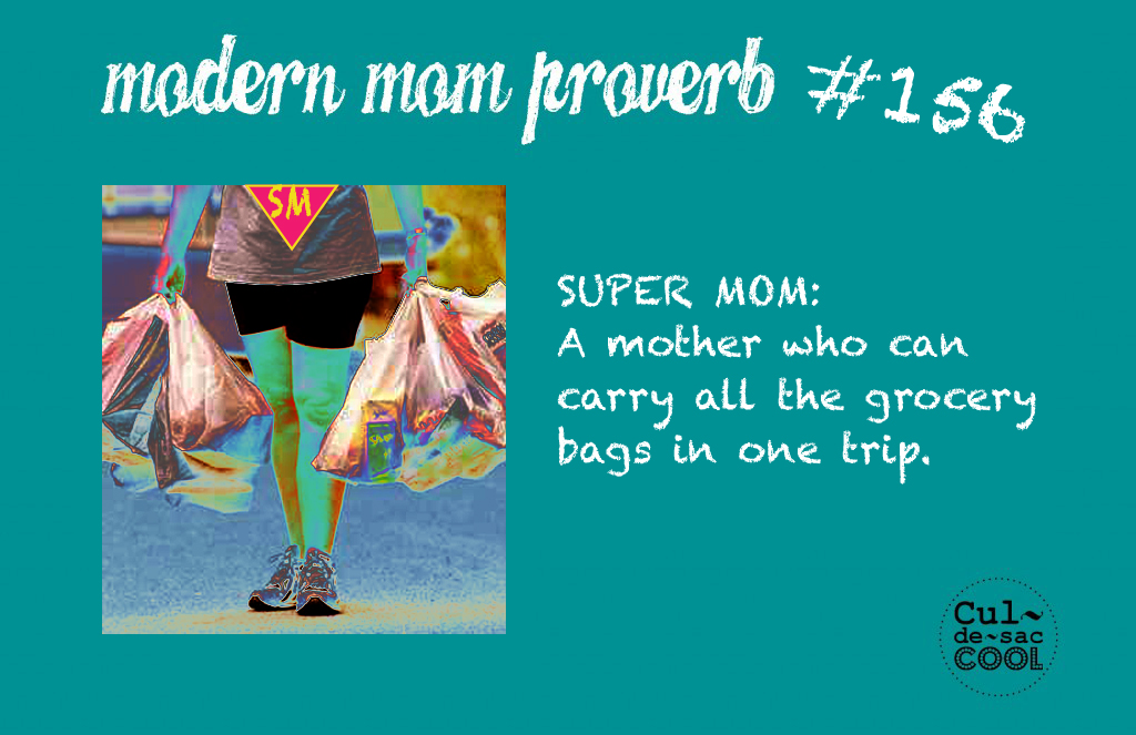 Modern Mom Proverb #156 Grocery bags