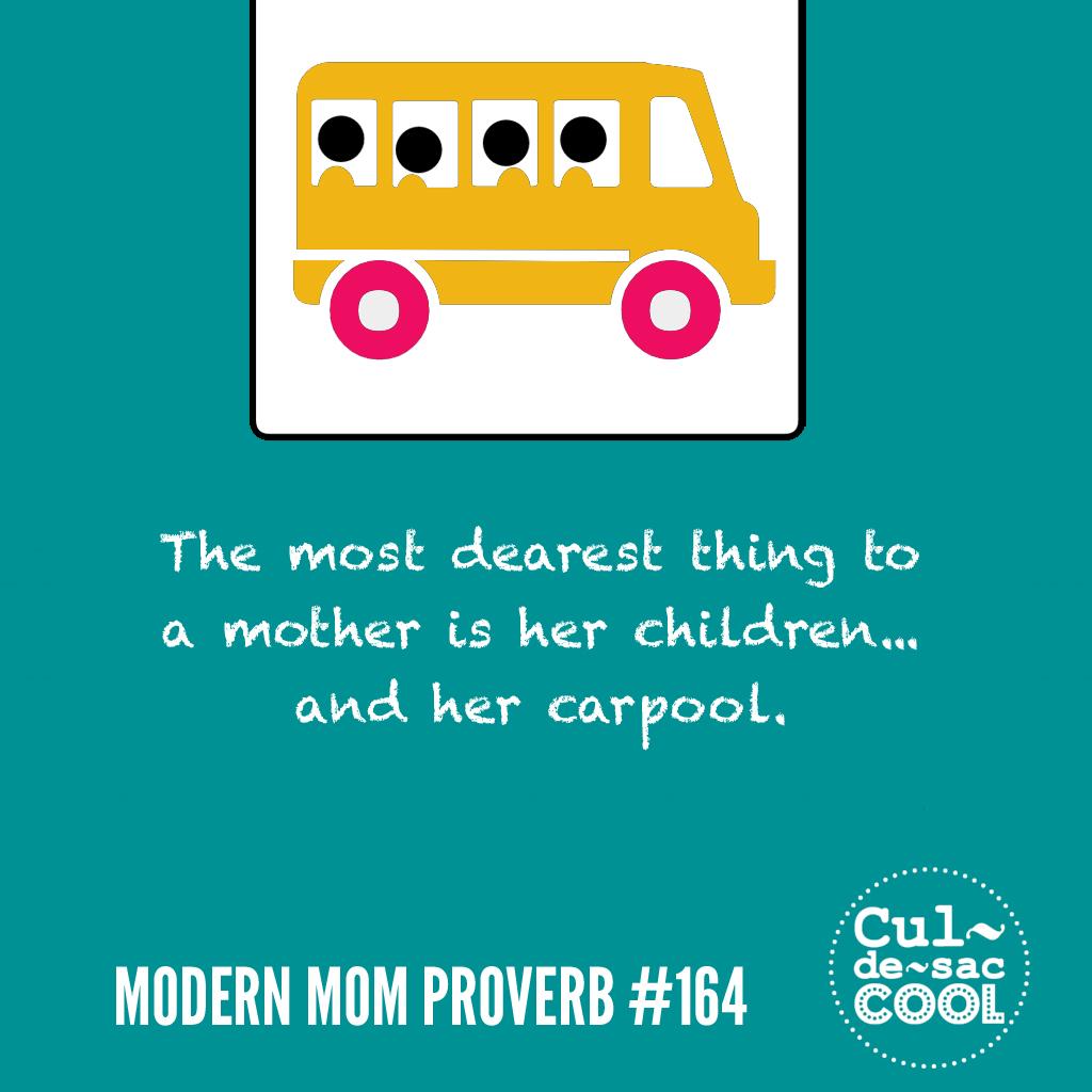 Modern Mom Proverb #164 Carpool