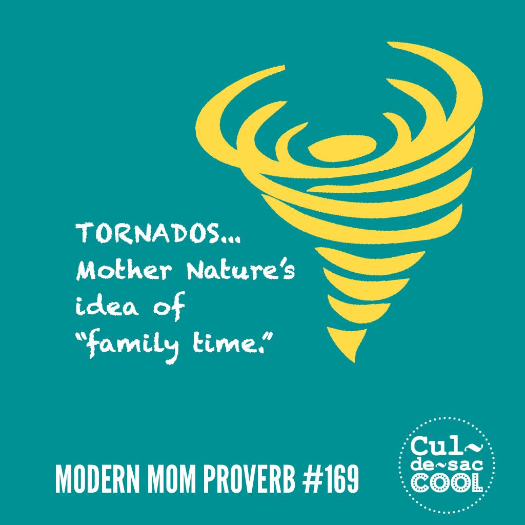 Modern Mom Proverb #169 Tornados