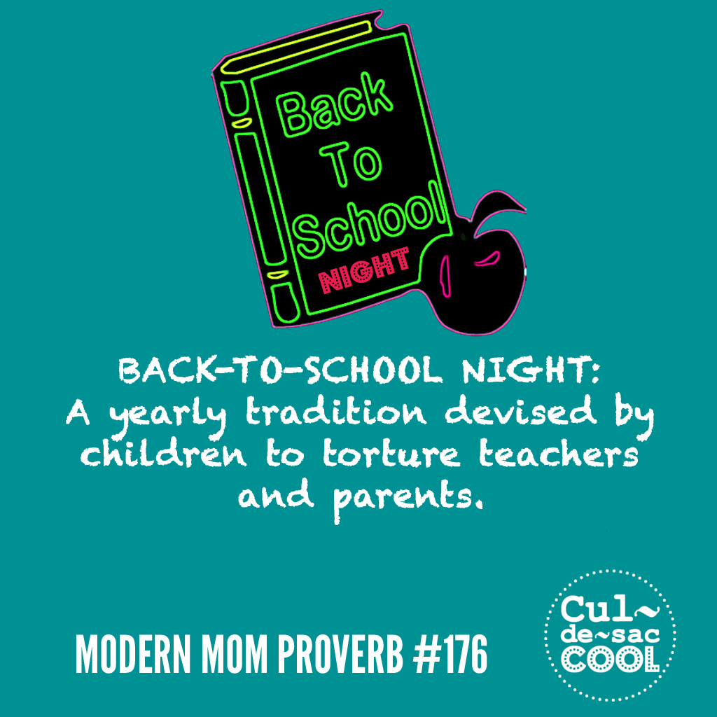 Modern Mom Proverb #176 back to shcool night