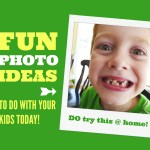 Fun Photo Ideas To Do with Your Kids Today!