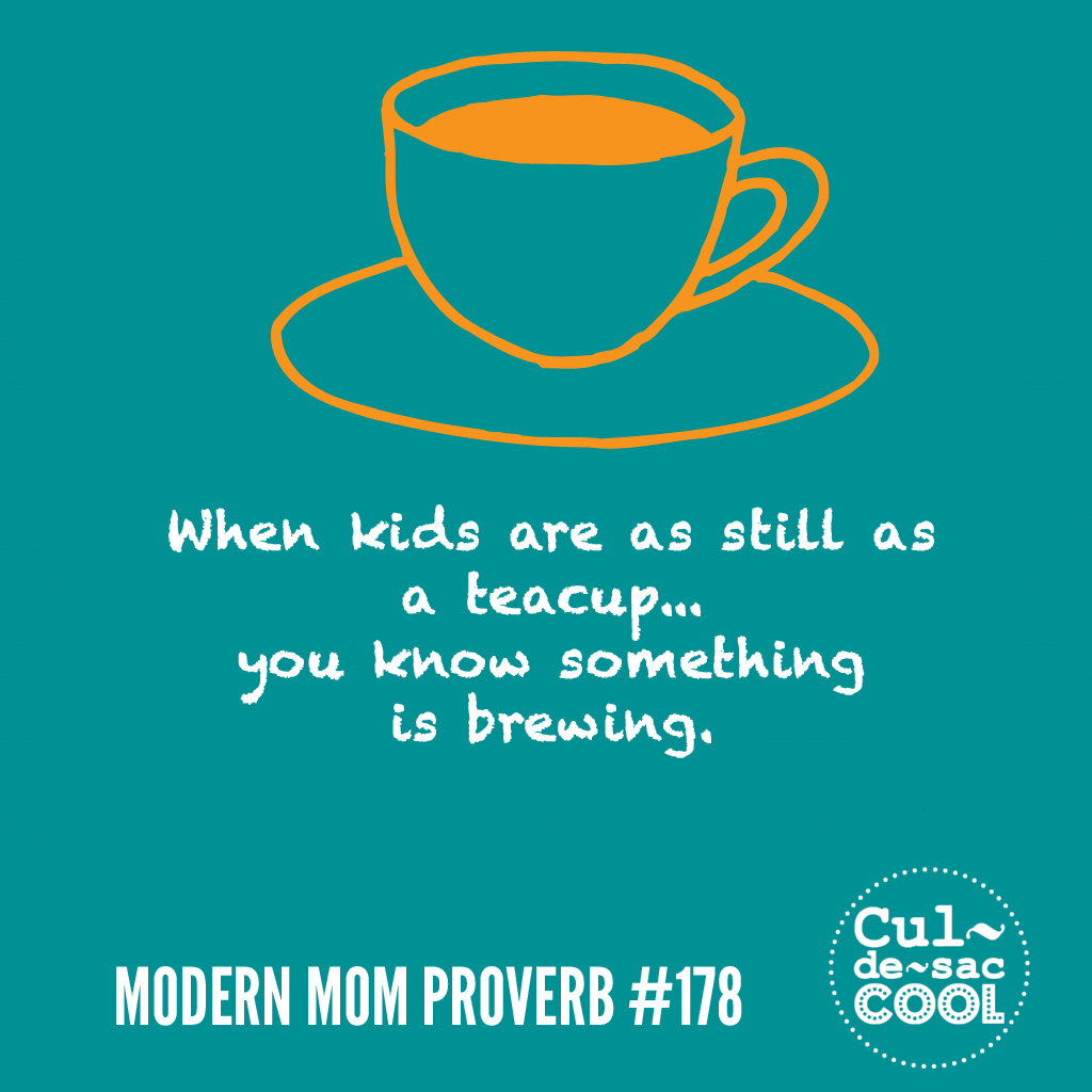 Modern Mom Proverb #178 Tea Cup