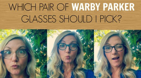 Which Pair of Warby Parker Glasses Should I Pick? Vote Now!