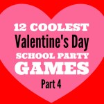 12 COOLEST VALENTINE'S DAY SCHOOL PARTY GAMES — PART 4