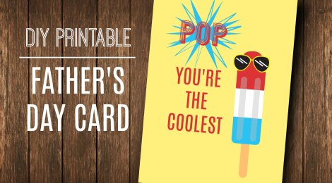 DIY Printable Father's Day Card 'Pop, You're the Coolest'