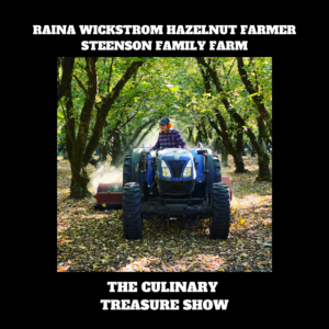 Raina Wickstrom Hazelnut Farmer Steenson Family Farm – Culinary Treasure Show Season 1 Episode 1