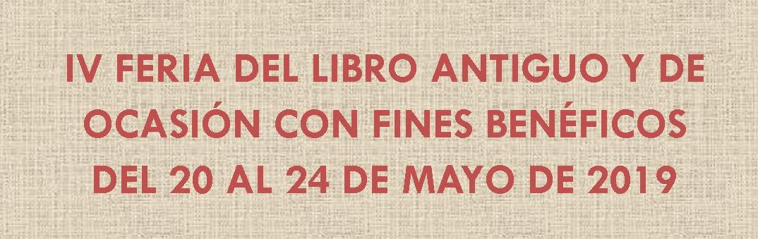 IV Feria del Libro Antiguo y de Ocasión con Fines Benéficos