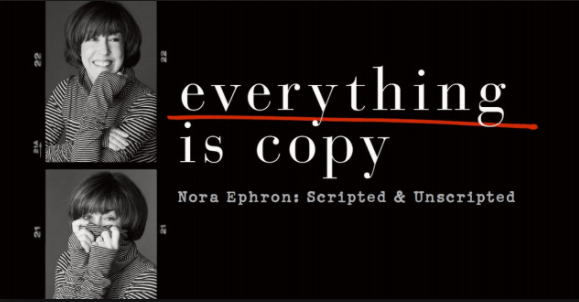 Everything Is Copy Documentary Examines the Limits of Nora Ephron's Philosophy on Art