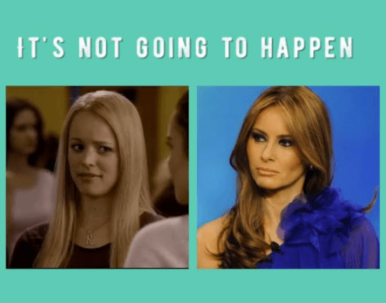 Regina George to Melania Trump: Stop Trying to Make #PoweroftheFirstLady Happen