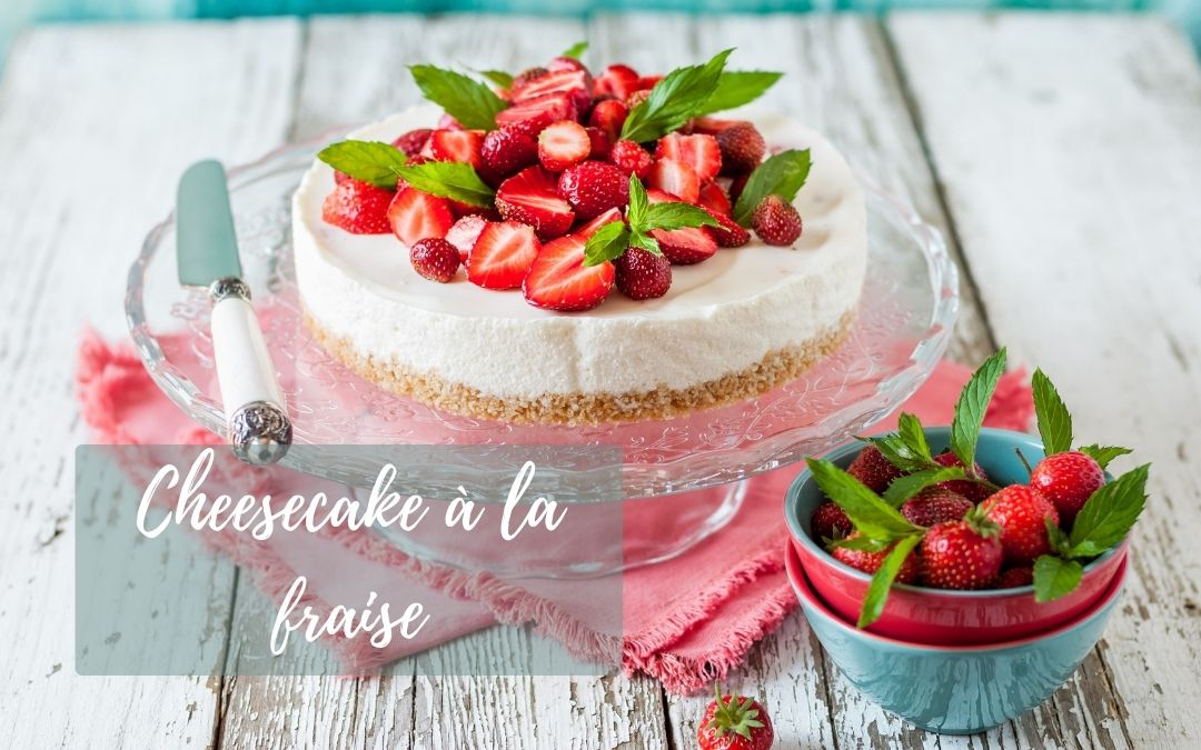 Recette cheesecake fraise