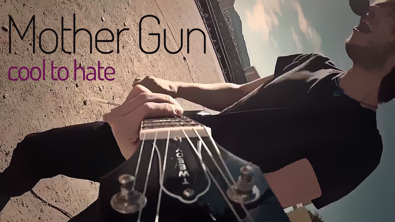 Mother gun: cool to hate